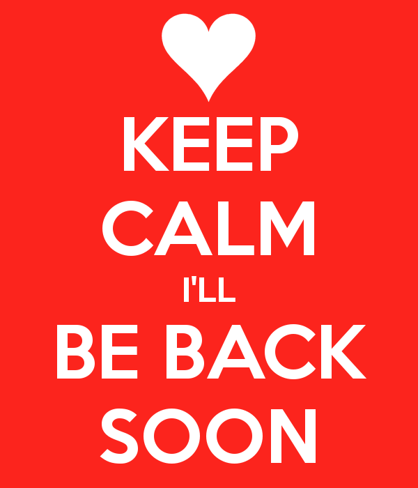 be back